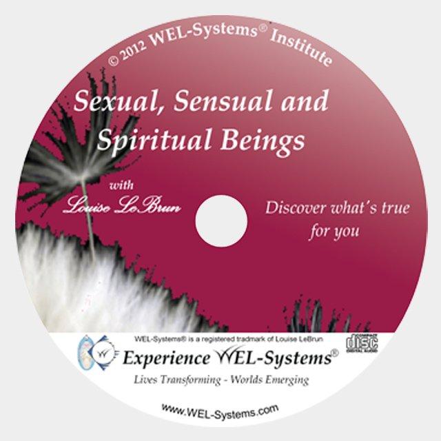 Sexual, Sensual & Spiritual Beings